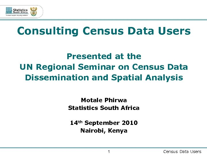 Consulting Census Data Users Presented at the UN Regional Seminar on Census Data Dissemination