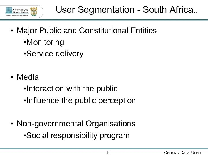 User Segmentation - South Africa. . • Major Public and Constitutional Entities • Monitoring