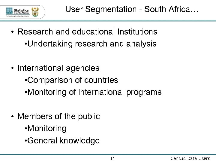 User Segmentation - South Africa… • Research and educational Institutions • Undertaking research and
