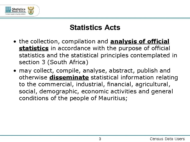 Statistics Acts • the collection, compilation and analysis of official statistics in accordance with