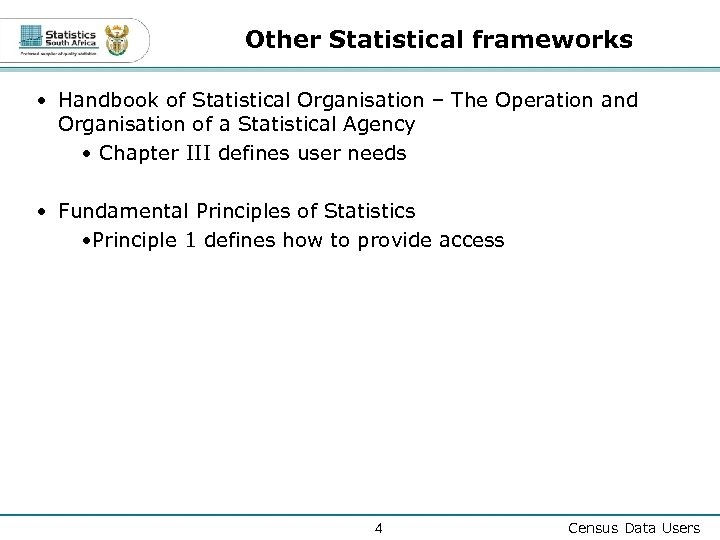 Other Statistical frameworks • Handbook of Statistical Organisation – The Operation and Organisation of