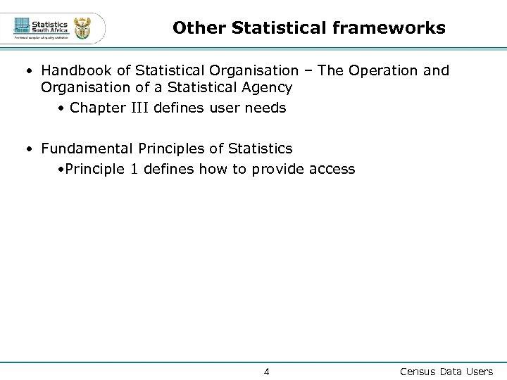 Other Statistical frameworks • Handbook of Statistical Organisation – The Operation and Organisation of