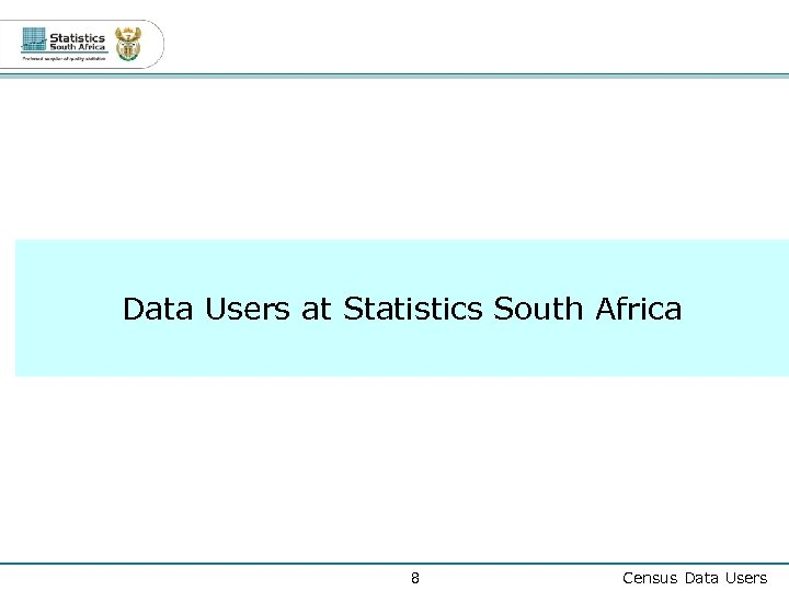 Data Users at Statistics South Africa 8 Census Data Users