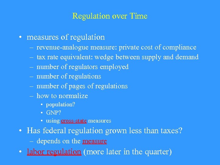 Regulation over Time • measures of regulation – – – revenue-analogue measure: private cost