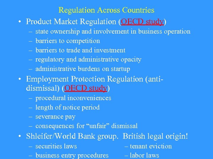 Regulation Across Countries • Product Market Regulation (OECD study) – – – state ownership