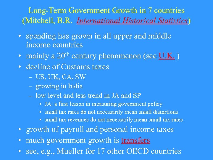 Long-Term Government Growth in 7 countries (Mitchell, B. R. International Historical Statistics) • spending