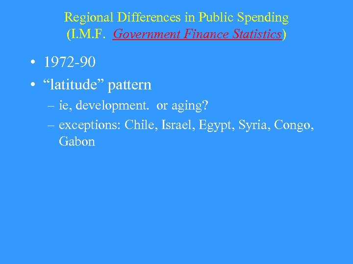 Regional Differences in Public Spending (I. M. F. Government Finance Statistics) • 1972 -90