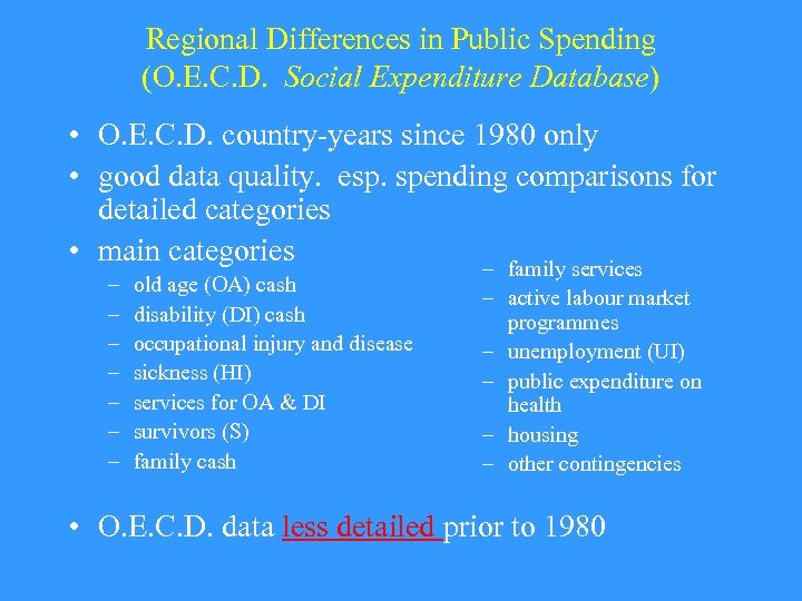 Regional Differences in Public Spending (O. E. C. D. Social Expenditure Database) • O.