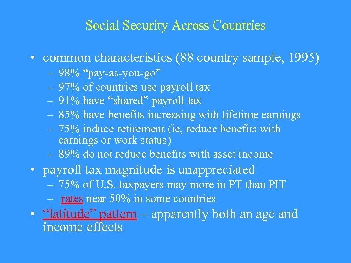 Social Security Across Countries • common characteristics (88 country sample, 1995) – – –