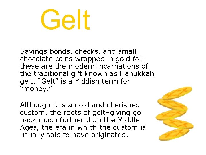 Gelt Savings bonds, checks, and small chocolate coins wrapped in gold foilthese are the