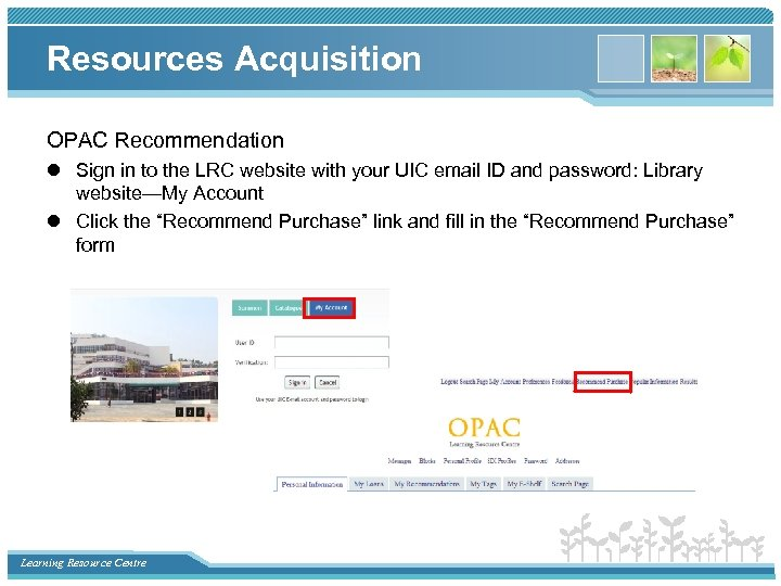 Resources Acquisition OPAC Recommendation l Sign in to the LRC website with your UIC