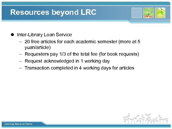 Resources beyond LRC l Inter-Library Loan Service – 20 free articles for each academic