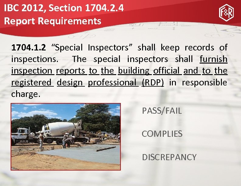 """IBC 2012, Section 1704. 2. 4 Report Requirements 1704. 1. 2 """"Special Inspectors"""" shall"""