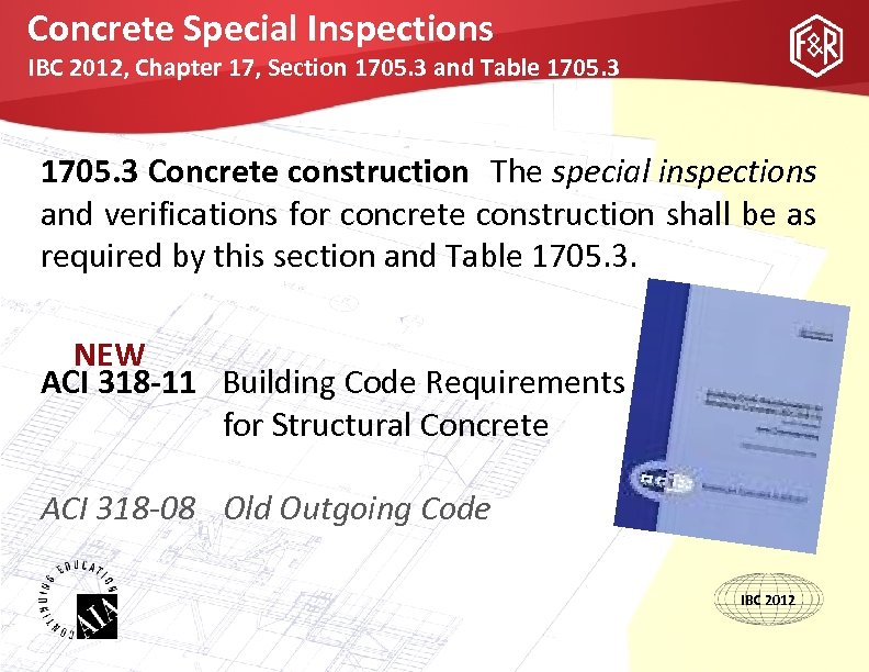 Concrete Special Inspections IBC 2012, Chapter 17, Section 1705. 3 and Table 1705. 3