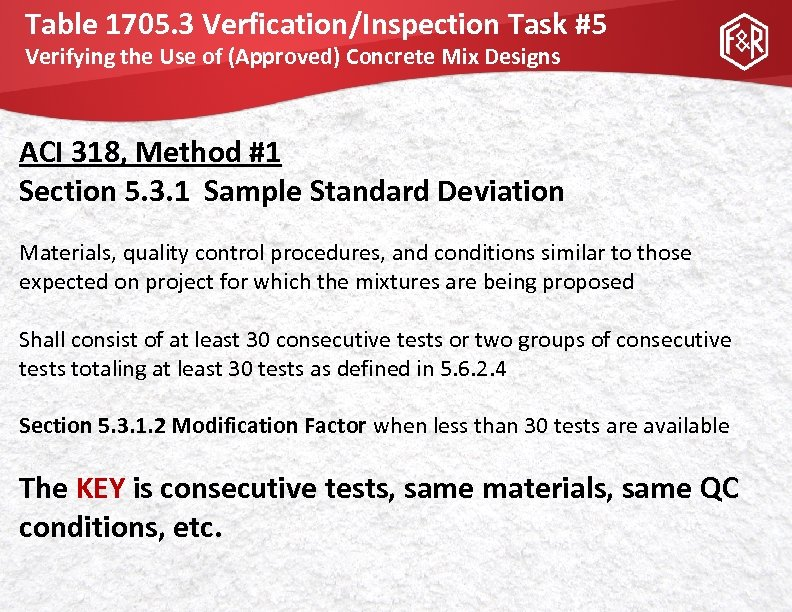 Table 1705. 3 Verfication/Inspection Task #5 Verifying the Use of (Approved) Concrete Mix Designs