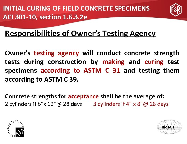 INITIAL CURING OF FIELD CONCRETE SPECIMENS ACI 301 -10, section 1. 6. 3. 2