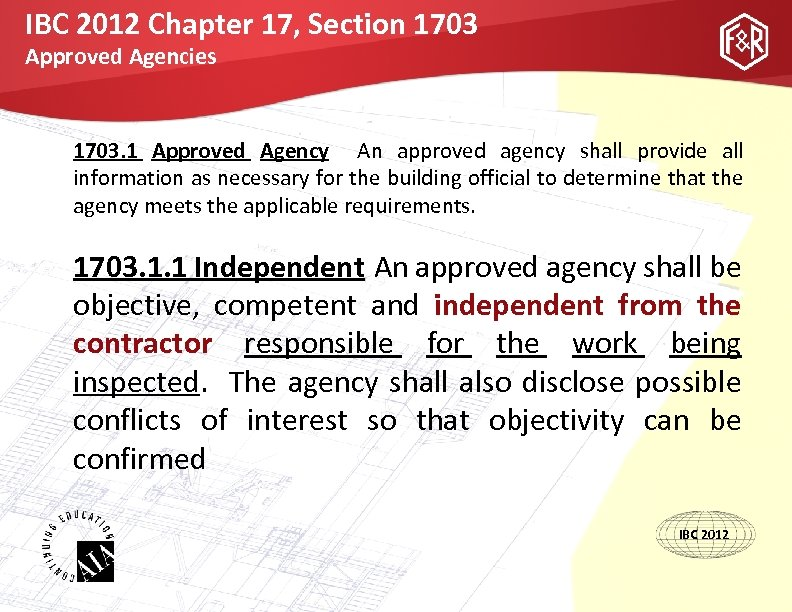 IBC 2012 Chapter 17, Section 1703 Approved Agencies 1703. 1 Approved Agency An approved