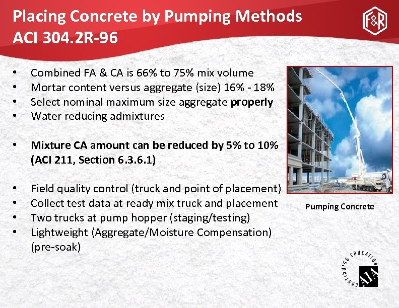 Placing Concrete by Pumping Methods ACI 304. 2 R-96 • • Combined FA &