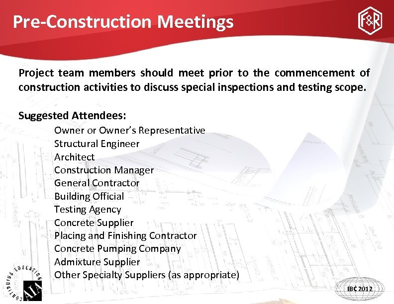 Pre-Construction Meetings Project team members should meet prior to the commencement of construction activities