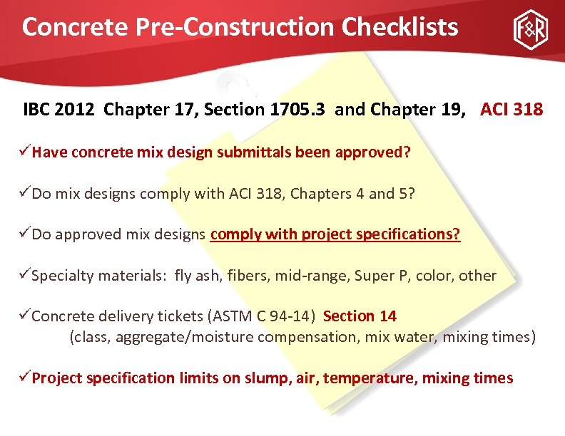 Concrete Pre-Construction Checklists IBC 2012 Chapter 17, Section 1705. 3 and Chapter 19, ACI