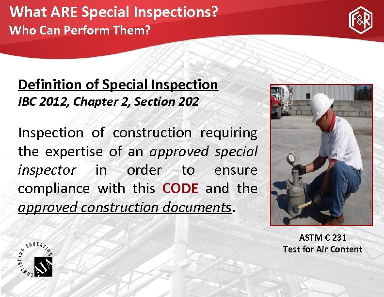 What ARE Special Inspections? Who Can Perform Them? Definition of Special Inspection IBC 2012,