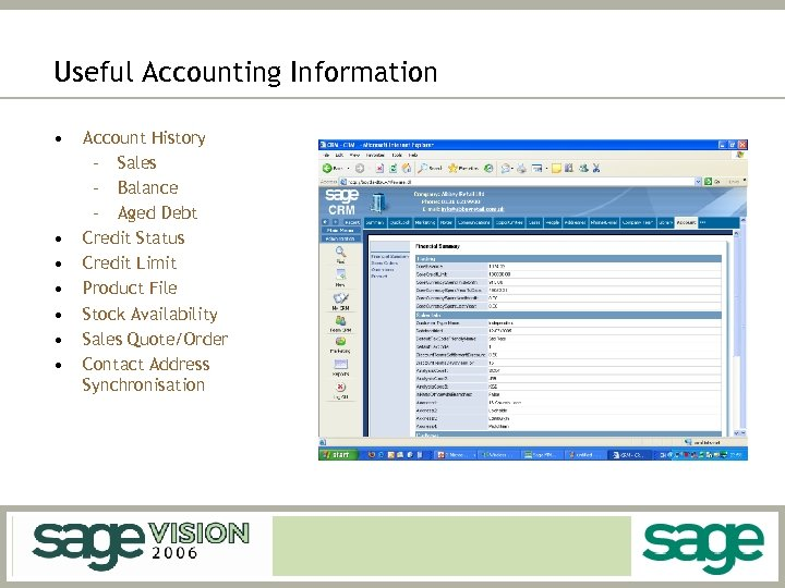 Useful Accounting Information • • Account History – Sales – Balance – Aged Debt
