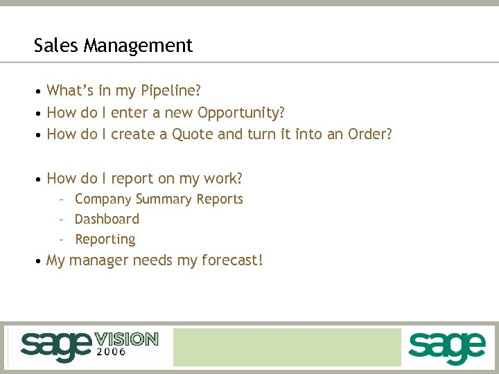 Sales Management • What's in my Pipeline? • How do I enter a new