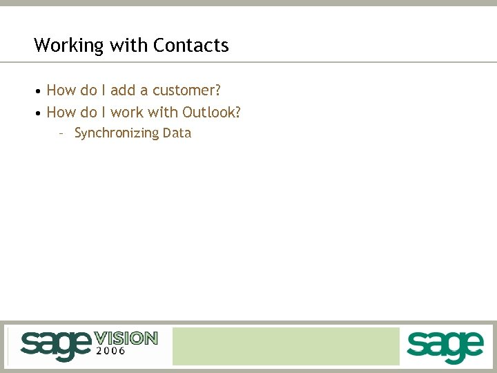 Working with Contacts • How do I add a customer? • How do I