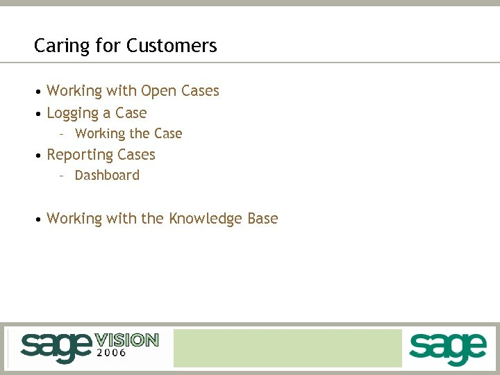 Caring for Customers • Working with Open Cases • Logging a Case – Working