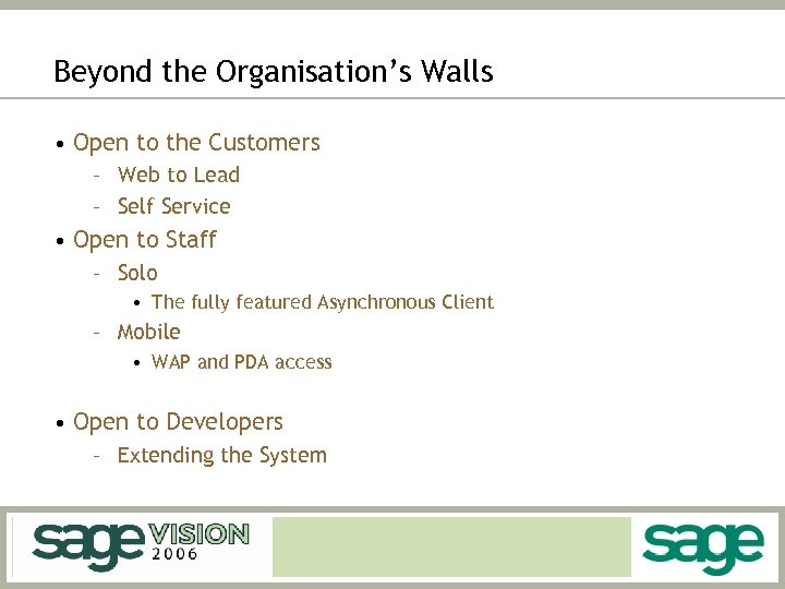 Beyond the Organisation's Walls • Open to the Customers – Web to Lead –