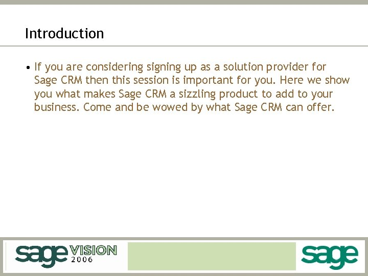 Introduction • If you are considering signing up as a solution provider for Sage