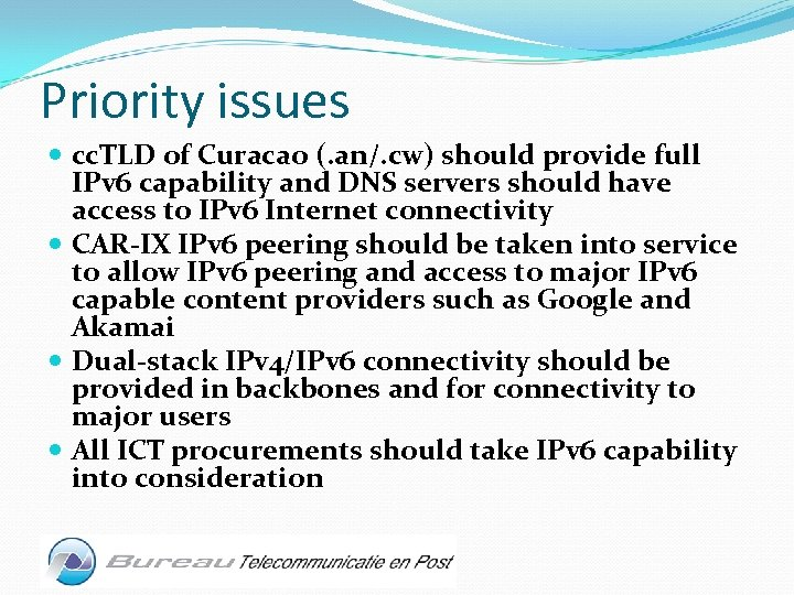 Priority issues cc. TLD of Curacao (. an/. cw) should provide full IPv 6