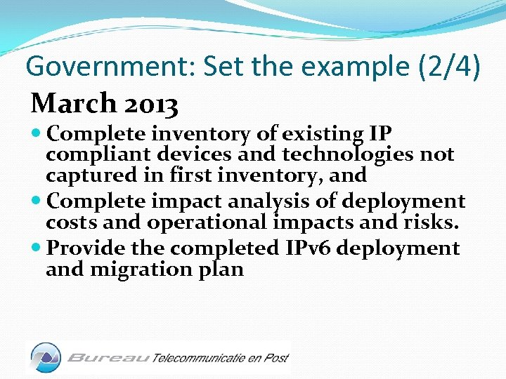 Government: Set the example (2/4) March 2013 Complete inventory of existing IP compliant devices
