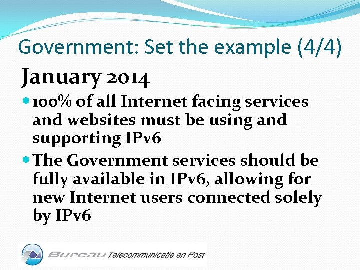Government: Set the example (4/4) January 2014 100% of all Internet facing services and
