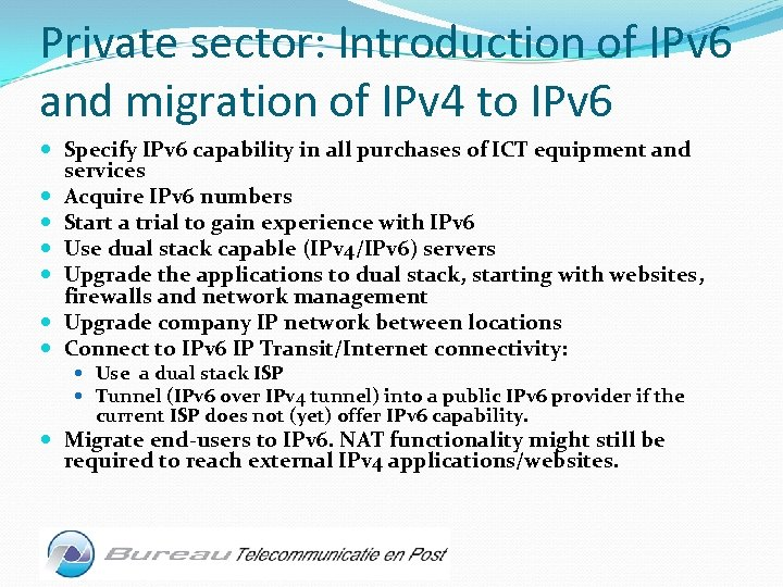 Private sector: Introduction of IPv 6 and migration of IPv 4 to IPv 6