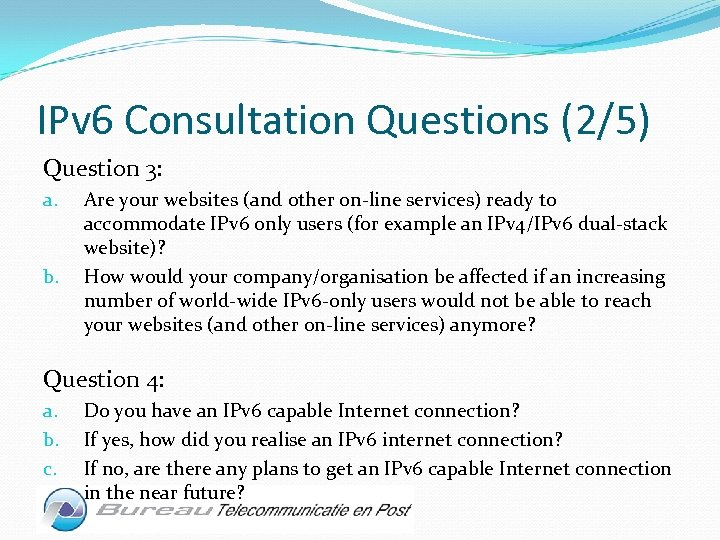 IPv 6 Consultation Questions (2/5) Question 3: a. b. Are your websites (and other