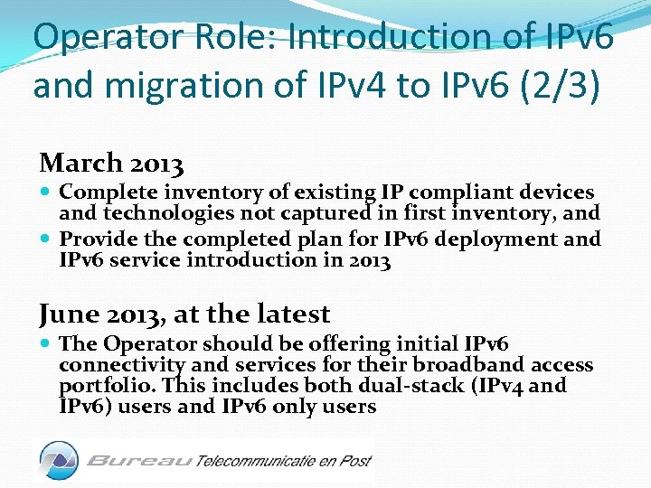 Operator Role: Introduction of IPv 6 and migration of IPv 4 to IPv 6