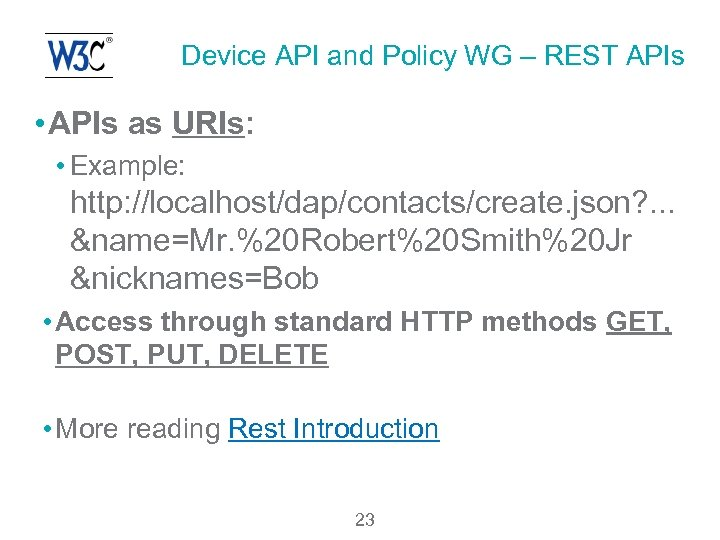 Device API and Policy WG – REST APIs • APIs as URIs: • Example: