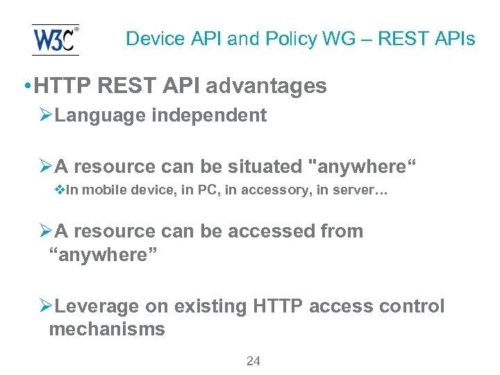 Device API and Policy WG – REST APIs • HTTP REST API advantages ØLanguage