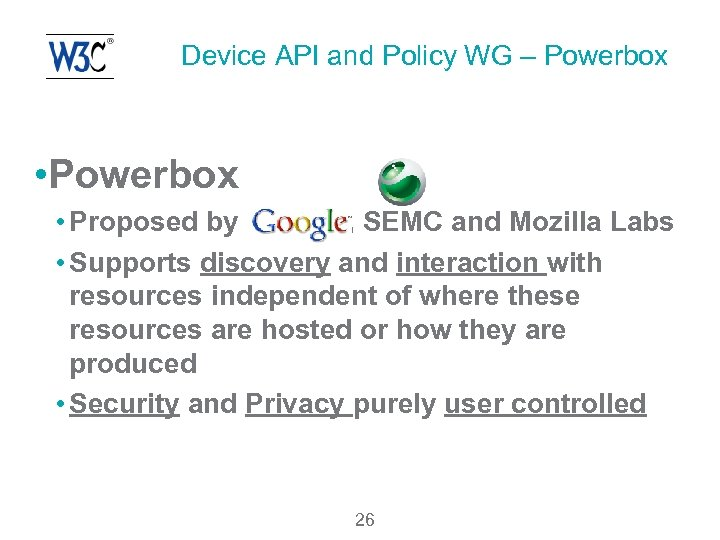 Device API and Policy WG – Powerbox • Powerbox • Proposed by , SEMC
