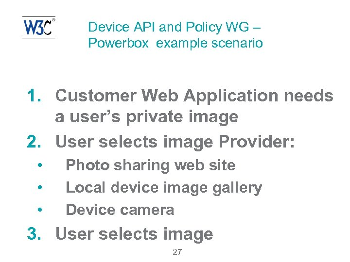Device API and Policy WG – Powerbox example scenario 1. Customer Web Application needs