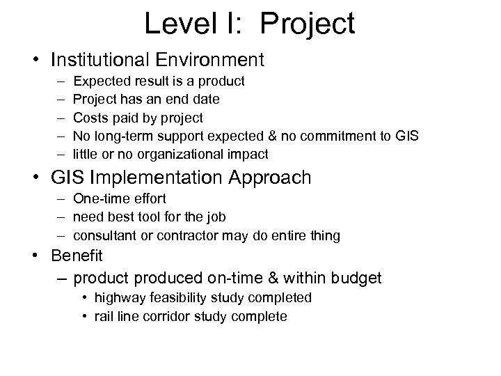 Level I: Project • Institutional Environment – – – Expected result is a product