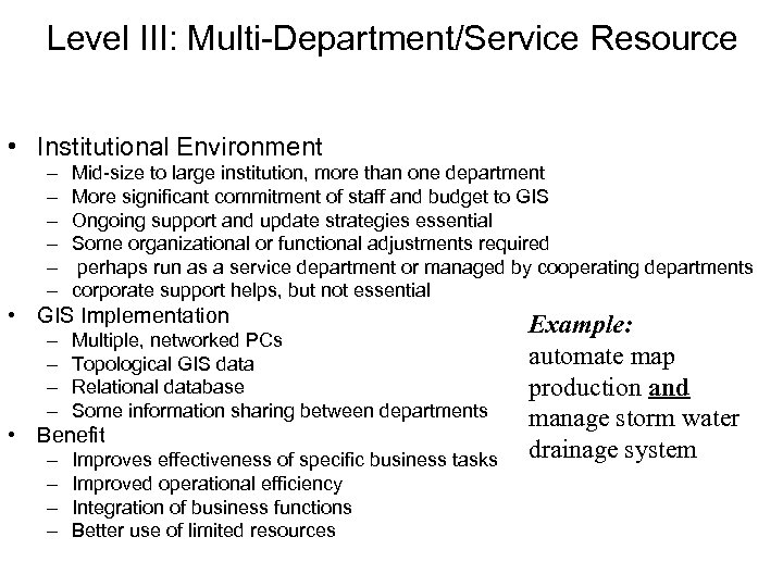Level III: Multi-Department/Service Resource • Institutional Environment – – – Mid-size to large institution,