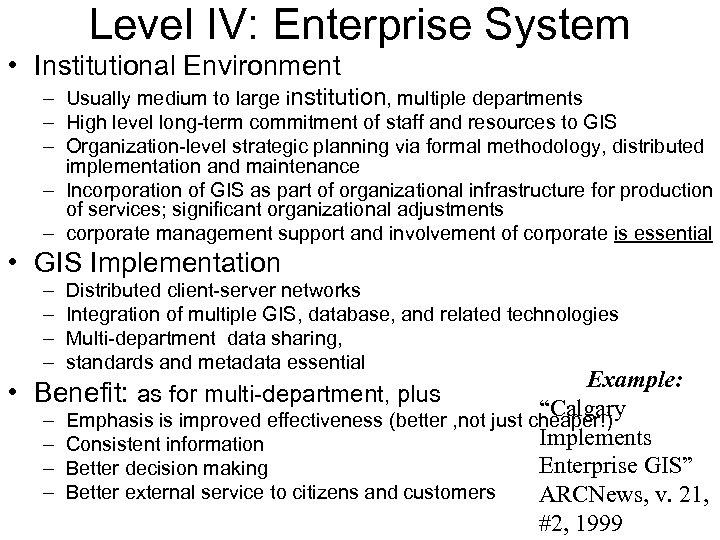 Level IV: Enterprise System • Institutional Environment – Usually medium to large institution, multiple
