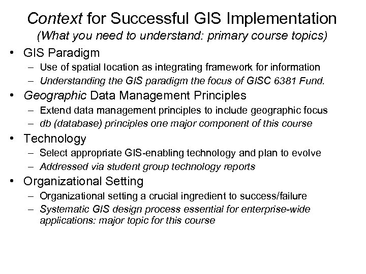 Context for Successful GIS Implementation (What you need to understand: primary course topics) •