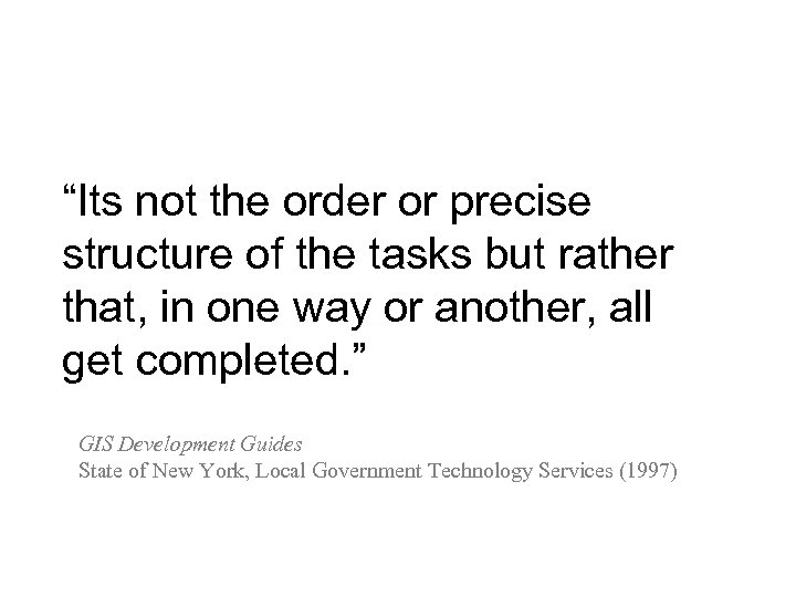 """""""Its not the order or precise structure of the tasks but rather that, in"""