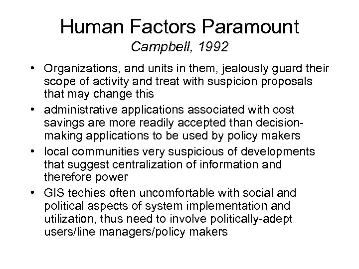 Human Factors Paramount Campbell, 1992 • Organizations, and units in them, jealously guard their