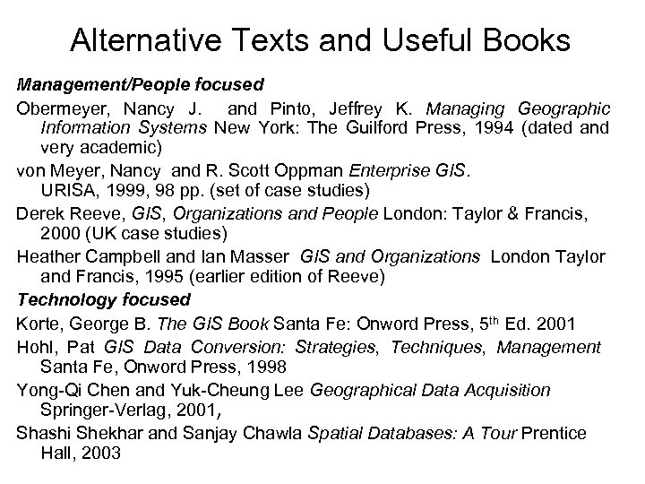 Alternative Texts and Useful Books Management/People focused Obermeyer, Nancy J. and Pinto, Jeffrey K.