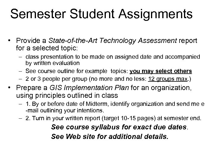 Semester Student Assignments • Provide a State-of-the-Art Technology Assessment report for a selected topic: