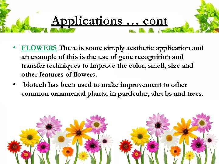 Applications … cont • FLOWERS There is some simply aesthetic application and an example
